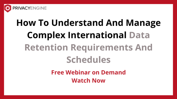 How To Understand And Manage Complex International Data Retention Requirements And Schedules (1)